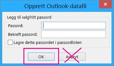 Når du oppretter en PST-fil, klikker du OK selv om du ikke vil tilordne et passord til den