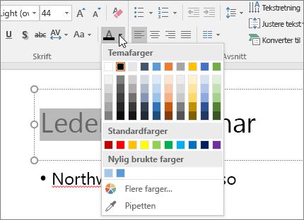 Bruk Alternativer for skriftfarge for å endre fargen på teksten