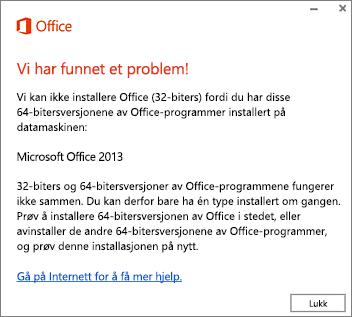 Feilmeldingen Kan ikke installere 32-biters over 64-biters Office