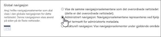Globale navigasjons innstillinger med administrert navigasjon valgt