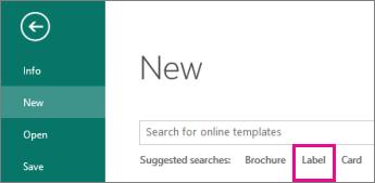 Klikk Ny på Fil-menyen, og se deretter Etikett på raden med foreslåtte søk under søkeboksen.