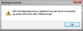 Varselmeldingen som vises når Nei velges i Innholdsgodkjenning-delen i dialogboksen Innstillinger for versjonskontroll