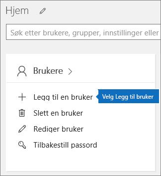 Velg Legg til en bruker på Brukere-kortet i administrasjonssenteret