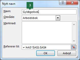 Skriv inn et navn for oppføringene i rullegardinlisten i Excel