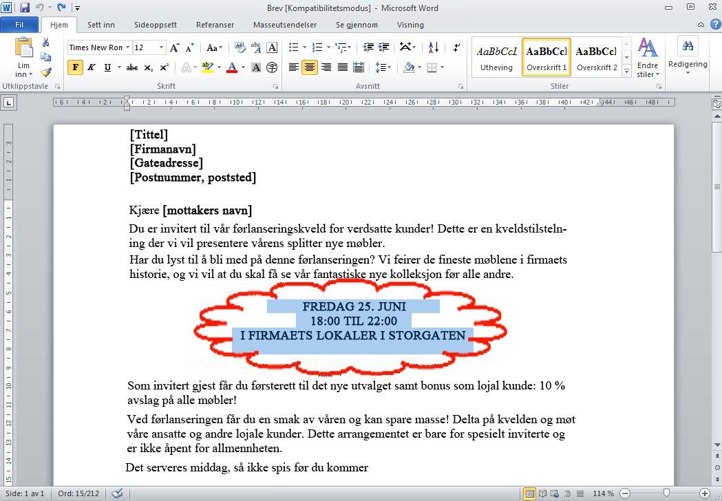 Forrige handling er annullert, og den slettede teksten er gjenopprettet.