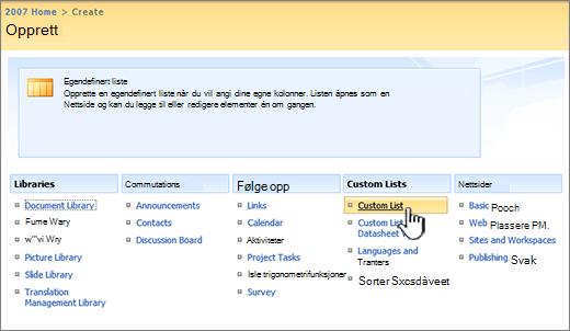 Velg en type egendefinert liste i dialogboksen Opprett