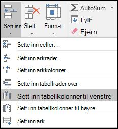 Hvis du vil legge til en tabellkolonne fra kategorien Hjem, klikk pilen for Sett inn > Sett inn tabellkolonner til venstre.