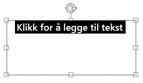 Merk plassholderteksten, og skriv inn din egen tekst