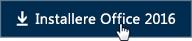 Hurtigstart for medarbeidere Installere Office 2016-knapp