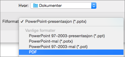 Viser PDF-alternativet i Filformater-listen i dialogboksen Lagre som i PowerPoint 2016 for Mac.