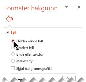 Klikk på Heldekkende fyll i Formater bakgrunn-ruten.
