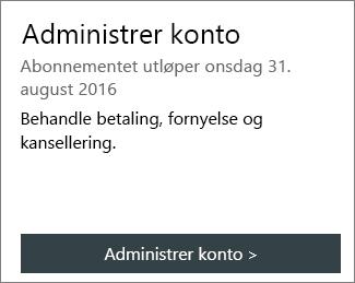 Du kan se når abonnementet utløper, i delen Behandle konto på Min Office-kontosiden.