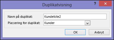 Dialogen for duplikatvisning viser navnet på og plasseringen til den dupliserte boksen.