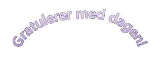 Et eksempel på WordArt som sier «Gratulerer med dagen» med buet tekst.