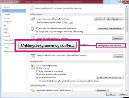 Kommandoen Meldingsbakgrunner og skrifter i dialogboksen Alternativer for Outlook
