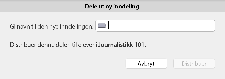 Distribuere dialogboks for ny inndeling