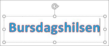 WordArt med tekstfyll og konturfarge