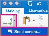 Velg pilen ved siden av sendeknappen for å forsinke sending av e-postmeldingen