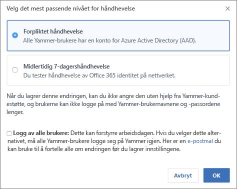 Skjermbilde av bekreftelsesdialogboksen som viser håndhevelsesnivået for Office 365-pålogging.