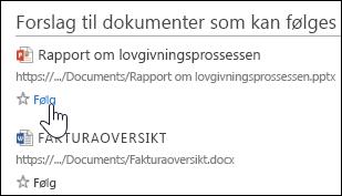 Velge Følg under aktuelle foreslåtte dokumenter for å legge dem til i Fulgte dokumenter-listen i Office 365.