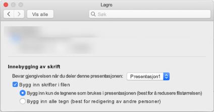 Bruke PowerPoint > innstillinger til å aktivere innebygging av skrifter for filen