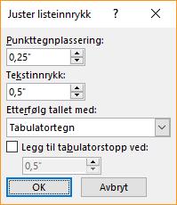 Skjermbilde av dialogboksen Juster listeinnrykk der du kan angi innstillinger for Tekstinnrykk og Punkttegnplassering. Du kan også velge hva du vil følge et tall med, og angi hvor du vil legge til en tabulatoren.