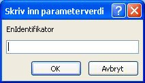 """Viser et eksempel på en uventet Skriv inn parameterverdi-dialogboksen, med en identifikator merket """"SomeIdentifier"""", et felt der du vil angi en verdi, og OK og Avbryt-knappen."""