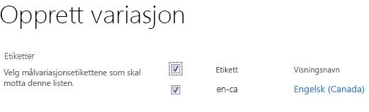 Skjermbilde med avmerkingsbokser som viser variasjonsnettstedene som skal motta innholdsoppdateringer. Variasjonsetiketter og tilhørende visningsnavn er inkludert.