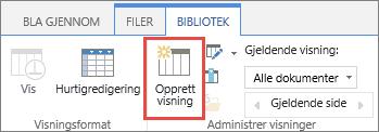 Opprett visning-knappen på båndet i SharePoint-biblioteket.
