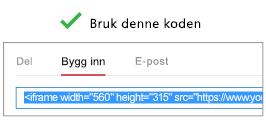 Hvis det skal fungere riktig, må koden du bruker til å bygge inn videoen, begynne med enten «iFrame» eller «<objekt».