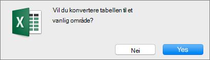 Bekreftelse for å konvertere en tabell til et vanlig område