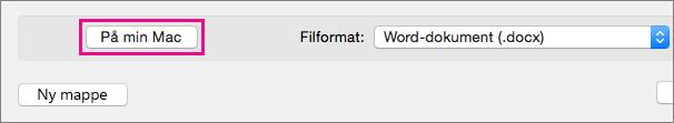 Hvis du vil lagre en fil på datamaskinen i stedet for på OneDrive eller SharePoint, klikker du På min Mac.