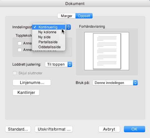 Hvis du vil endre et inndelingsskift til kontinuerlig, går du til Format-menyen, klikker dokumentet, og deretter setter du inndelingsstart til Kontinuerlig