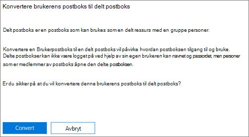 Skjermbilde: Klikk eller trykk konvertere for å konvertere brukerens postboks til delt postboks