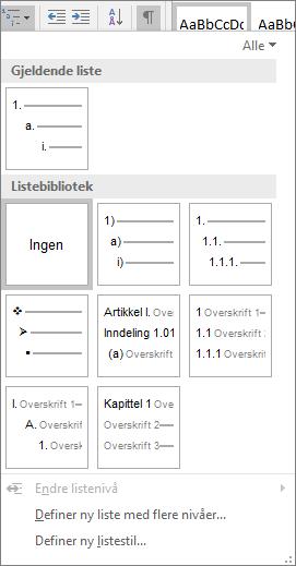 Velg flernivåliste-knappen hvis du vil legge til nummerering til en innebygd overskriftsstil, for eksempel Overskrift 1 i overskriften til dokumentet.