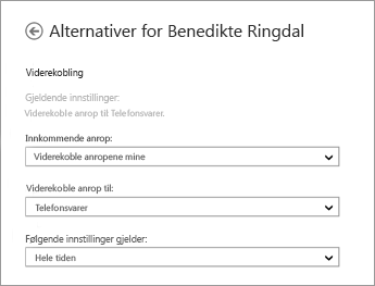 Skjermbilde av viderekoblingsalternativer for innkommende anrop med alternativer for å viderekoble dem til telefonsvareren og være aktivert hele tiden