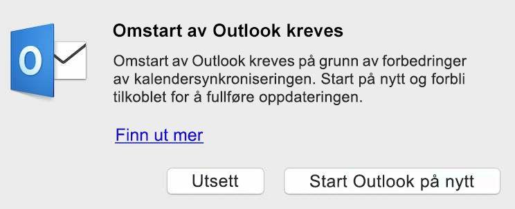 Forbedringer for kalendersynkronisering krever at du starter Outlook på nytt. Start på nytt og hold deg tilkoblet for å fullføre oppdateringen.