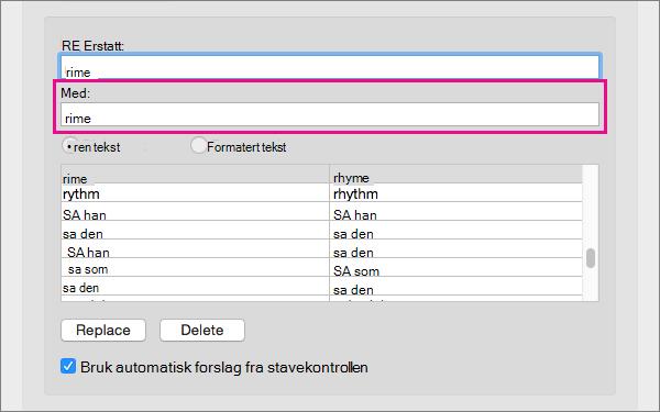 Velg et element i autokorrekturlisten for å endre erstatningsteksten i Med-boksen.