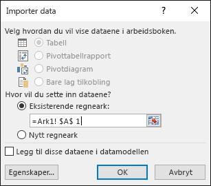 I Importdata-dialogboksen velger du om dataene skal settes inn i et eksisterende regneark, standardinnstillingen eller i et nytt regneark