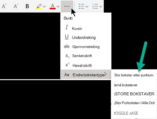 Velg «flere skrift Alternativer»-knappen, velg Endre bokstav type, og velg deretter alternativet du vil bruke.