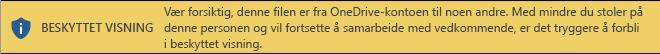 Beskyttet visning for dokumenter som åpnes fra en annen persons OneDrive-lagringsplass