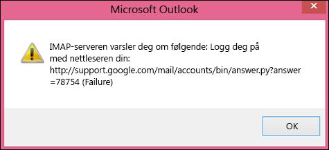 Hvis du får feilmeldingen IMAP-serveren varsler deg om følgende, bør du kontrollere at du har satt de mindre sikre innstillingene i Gmail som Slå på, slik at Outlook har tilgang til meldingene dine.