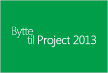 Bytte til Project 2013