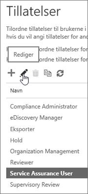 Viser at Service Assurance-brukerrolle er valgt, og deretter at redigeringsikonet er valgt.