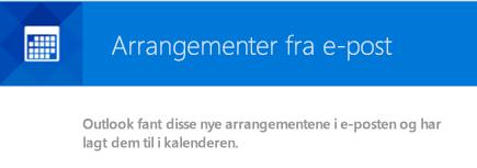 Outlook kan opprette hendelser fra e-postmeldingene