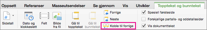 Klikk Koble til forrige for å veksle mellom hvorvidt toppteksten eller bunnteksten blir koblet til den i den forrige delen.