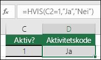 """Celle D2 inneholder formelen =HVIS(C2=1,""""JA"""",""""NEI"""")"""