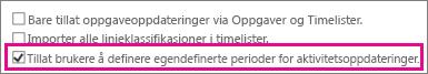 Tillat brukere å angi egendefinerte perioder for oppgaveoppdateringer