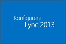 Miniatyrbilde for kurset for å konfigurere Lync 2013