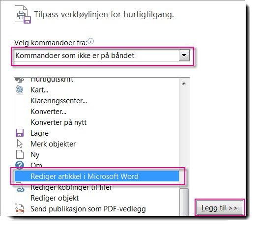 Legg til knappen Rediger artikkel i Microsoft Word på verktøylinjen for hurtigtilgang i Publisher.
